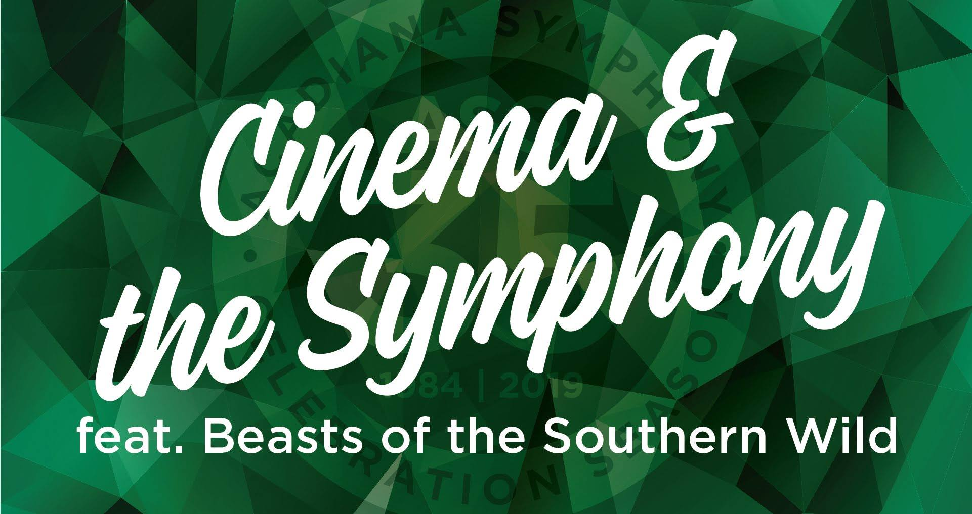 "CINEMA & THE SYMPHONY: ACADIANA SYMPHONY ASSOCIATION ""BEASTS OF THE SOUTHERN WILD"""